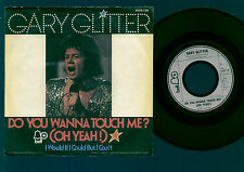 """7"""" GARY GLITTER DO YOU WANNA TOUCH ME? (OH YEAH!) / I WOULD IF I... GERMANY 1973"""
