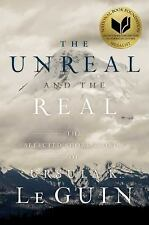 The Unreal and the Real : The Selected Short Stories of Ursula K. le Guin by...