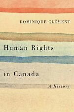 Laurier Studies in Political Philosophy: Human Rights in Canada : A History...