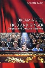 Dreaming of Fred and Ginger : Cinema and Cultural Memory by Annette Kuhn...