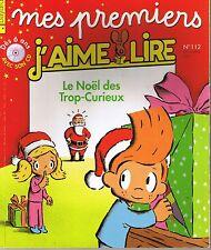 MES PREMIERS J'AIME LIRE Le Noël des Trop Curieux Sans CD lecteur débutant 112