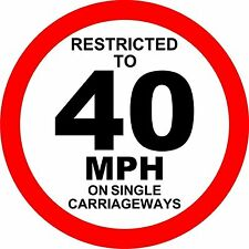 Restricted to 40mph Single carriageway Sticker Decal Graphic Vinyl Label