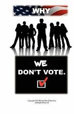 Why We Don't Vote by MR Michael David Harrelson (Paperback / softback, 2012)