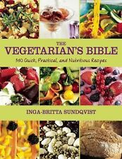 The Vegetarian's Bible : 350 Quick, Practical, and Nutritious Recipes by...
