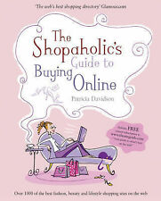 The Shopaholic's Guide to Buying Online: Your Guide to What's Best on the Web, P