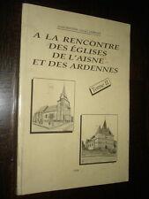 A LA RENCONTRE DES EGLISES DE L'AISNE ET DES ARDENNES - Tome II 1996 - Envoi - b