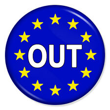 "EUROPEAN UNION OUT LEAVE 25mm 1"" Pin Badge BREXIT UK REFERENDUM"