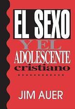 El sexo y el adolescente cristiano (Spanish Edition)