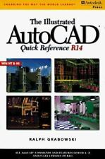 Illustrated AutoCAD Quick Reference Guide R14 by Ralph Grabowski (1997,...