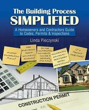 The Building Process Simplified: A Homeowners and Contractors Guide to-ExLibrary