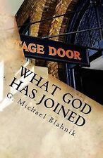 What God Has Joined : A Play in Two Acts by G. Blahnik (2011, Paperback)
