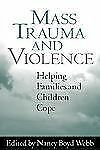 Mass Trauma and Violence: Helping Families and Children Cope (Social W-ExLibrary
