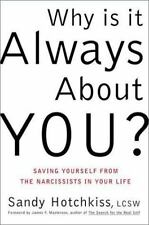 Why Is It Always About You?: The Seven Deadly Sins of Narcissism by Hotchkiss,