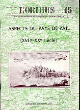 Aspects du pays de Pail  (XVIIe – XXe siècle) Revue « L'Oribus » n° 15 - Mayenne