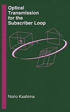 Optical Transmission for the Subscriber Loop (Artech House Optoelectronics Libra