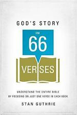 God's Story in 66 Verses : Understand the Entire Bible by Focusing on Just...