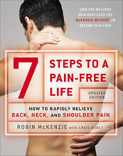 7 Steps to a Pain-Free Life: How to Rapidly Relieve Back, Neck and Shoulder...