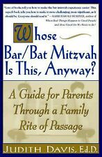 Whose Bar/Bat Mitzvah Is This, Anyway?: A Guide for Parents Through a Family Ri