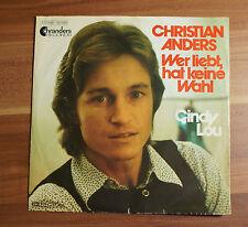 """Single 7"""" Vinyl Christian Anders - Wer liebt, hat keine Wahl + Cindy Lou 1974"""