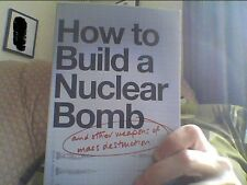 How to Build a Nuclear Bomb and Other Weapons of Mass Destruction by Frank...