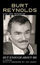 But Enough about Me by Jon Winokur and Burt Reynolds (2016, Hardcover, Large...