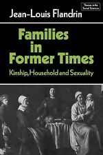 Families in Former Times: Kinship, Household and Sexuality  (Themes in the Socia