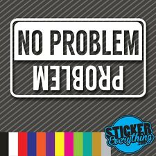 NO PROBLEM VINYL DECAL STICKER JEEP 4WD TRUCK 4 WHEEL SUV FLIP ME OVER ROLL AWD