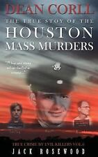 True Crime by Evil Killers: Dean Corll: the True Story of the Houston Mass...