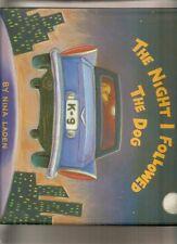 The Night I Followed the Dog by Nina Laden SIGNED by Illustrator 1994 HCDJ