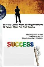 Success Comes Solving Problems 20 Taiwan Elites Tell Their  by Liu David Hanson