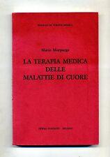 Mario Morpurgo#LA TERAPIA MEDICA DELLE MALATTIE DI CUORE#Ferro Edizioni 1985