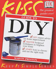 KISS Guide to DIY (Keep it Simple Guides), Martin Preston