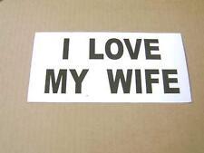 I Love my Wife Funny Bumper Sticker / Decal