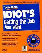 The Complete Idiots Guide to Getting the Job You Want