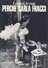 PERCHE' CARLA FRACCI - LORENZO ARRUGA - MARSILIO BLOW UP 1974
