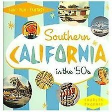 Southern California in The '50s : Sun, Fun and Fantasy by Charles Phoenix...