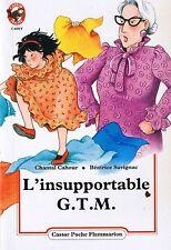 L'insupportable G.T. M. Régine DETAMBEL * Castor Poche * dès 7 ans  Livre roman