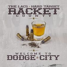 Welcome to Dodge City The LACS + Hard Target Racket County NEW CD FREE Shipping