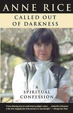 Called Out of Darkness : A Spiritual Confession by Anne Rice (2010, Paperback)