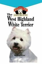 VG, The West Highland White Terrier: An Owner's Guide toa Happy Healthy Pet, Wei