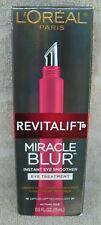 L'Oreal Paris Revitalift Miracle Blur Eye Treatment, 0.5 fl oz ~ NEW