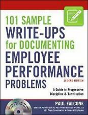 101 Sample Write-Ups for Documenting Employee Performance Problems : A Guide...