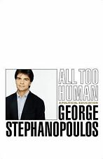 All Too Human a Political Education - George Stephanopoulos (Hardcover)