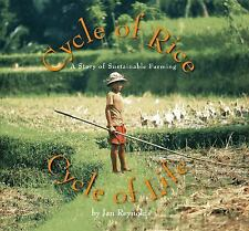 Cycle of Rice, Cycle of Life : A Story of Sustainable Farming by Jan Reynolds...
