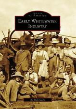 Early Whitewater Industry (WI) (Images of America) (Images of America (Arcadia P