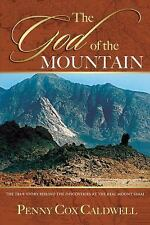 The God of the Mountain : The True Story Behind the Discoveries at the Real Moun