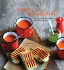 Soup and a Sandwich : Over 25 Perfect Pairings for Heart-Warming Meals by...
