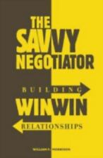 The Savvy Negotiator: Building WinWin Relationships