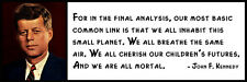 Wall Quote - John F. Kennedy - For in the Final Analysis, Our Most Basic Common