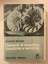 Armando Marchini - Elementi di Macchine Idrauliche e Termiche - Zanichelli 1967
